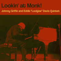 "Johnny Griffin and Eddie ""Lockjaw"" Davis Quintet - Lookin' at Monk!"