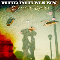 Herbie Mann - Love and the Weather