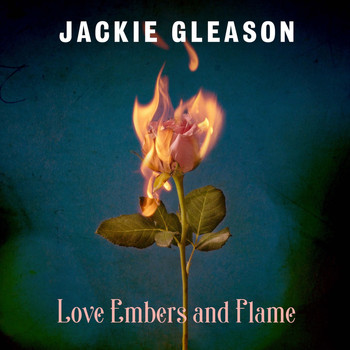 Jackie Gleason - Love Embers and Flame