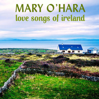 Mary O'Hara - Love Songs of Ireland