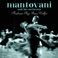 Mantovani And His Orchestra - Mantovani Plays Strauss Waltzes
