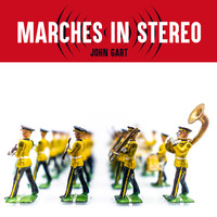 John Gart - Marches in Stereo