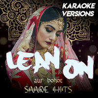 Vibe2Vibe - Lean On Compilation aur bohot SAARE HITS (Karaoke Versions [Explicit])