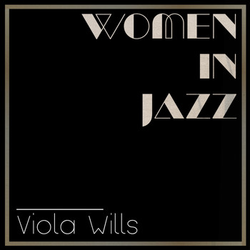 Viola Wills - Women in Jazz: Viola Wills
