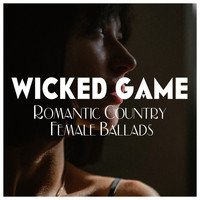 Various Artists - Wicked Game - Romantic Country Female Ballads