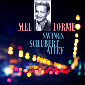 Mel Tormé - Mel Tormé Swings Shubert Alley