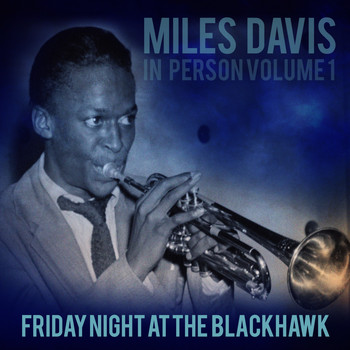 Miles Davis - In Person, Friday Night at The Blackhawk, San Francisco (Volume 1)