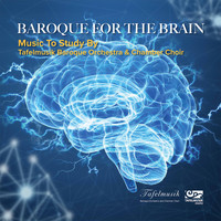 Tafelmusik Baroque Orchestra - Baroque for the Brain