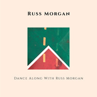 Russ Morgan - Dance Along With Russ Morgan