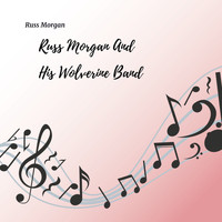 Russ Morgan - Russ Morgan and His Wolverine Band