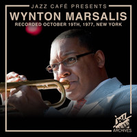 Wynton Marsalis - Jazz Café Presents: Wynton Marsalis (Recorded October 19th, 1977, New York City)