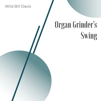 Wild Bill Davis - Organ Grinder's Swing