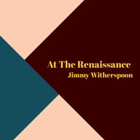 Jimmy Witherspoon - At The Renaissance