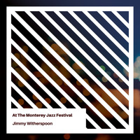 Jimmy Witherspoon - At The Monterey Jazz Festival