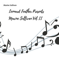 Maxine Sullivan - Leonard Feather Presents Maxine Sullivan (Vol. II)