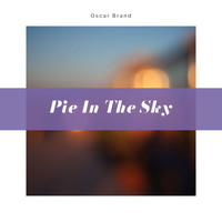 Oscar Brand - Pie in the Sky