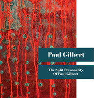 Paul Gilbert - The Split Personality Of Paul Gilbert