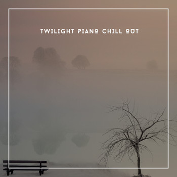 Relaxing Chill Out Music - Twilight Piano Chill Out