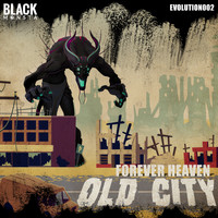 Forever Heaven - Old City