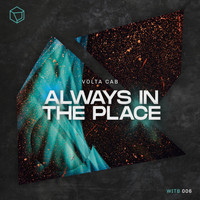Volta Cab - Always In The Place