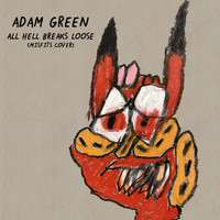Adam Green - All Hell Breaks Loose