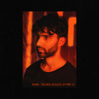 R3hab - The Wave (Acoustic EP, Pt. 2)