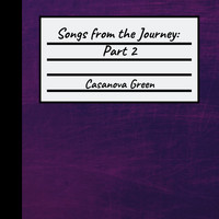 Casanova Green / - Songs From the Journey: Part 2