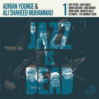Adrian Younge, Ali Shaheed Muhammad - Jazz Is Dead 001