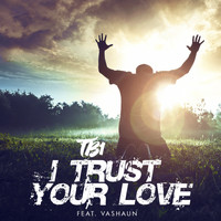 TB1, Free, Sylence - I Trust Your Love (feat. Vashaun)
