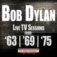 Bob Dylan - Live TV Sessions From '63/'69/'75 (Live)