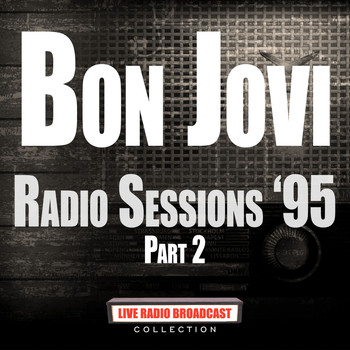 Bon Jovi - Radio Sessions '95 Part 2 (Live)