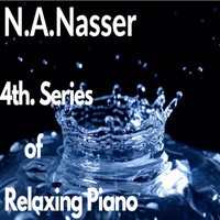 N.A.Nasser - 4th.Series of Relaxing Piano