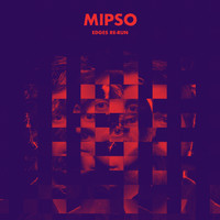 Mipso - Edges Re-Run (Remixes)
