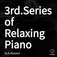N.A.Nasser - 3rd.Series of Relaxing Piano