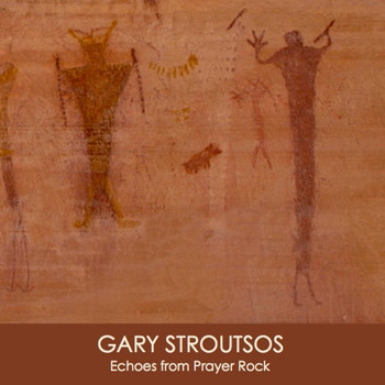 Gary Stroutsos - Echoes from Prayer Rock