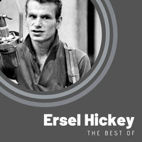 Ersel Hickey - The Best of Ersel Hickey