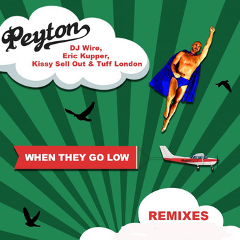 Peyton - When They Go Low (Remixes)