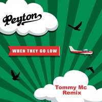 Peyton - When They Go Low (Tommy Mc Remixes)
