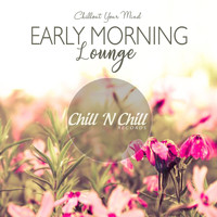 Various Artists - Early Morning Lounge: Chillout Your Mind