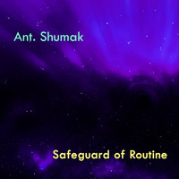 Ant. Shumak - Safeguard of Routine