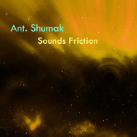 Ant. Shumak - Sounds Friction