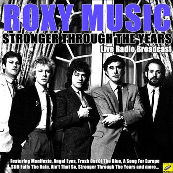 Roxy Music - Stronger Through The Years (Live)