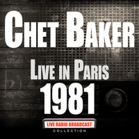 Chet Baker - Live in Paris 1981 (Live)