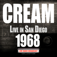 Cream - Live in San Diego 1968 (Live)