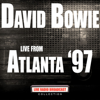 David Bowie - Live From Atlanta '97 (Live)
