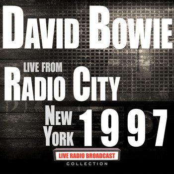 David Bowie - Live From Radio City New York 1997 (Live)