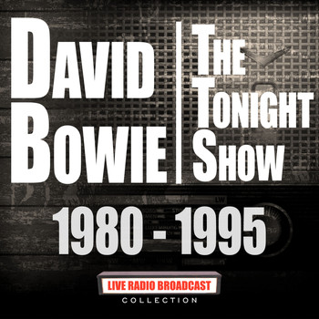 David Bowie - The Tonight Show 1980 - 1995 (Live)