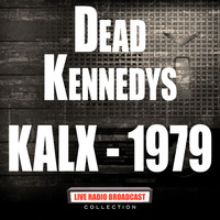 Dead Kennedys - KALX - 1979 (Live)