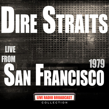 Dire Straits - Live From San Francisco 1979 (Live)