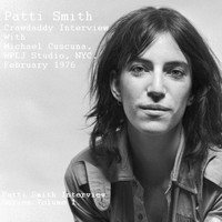 Patti Smith - Crawdaddy Interview With Michael Cuscuna, WPLJ Studio, NYC. February 1976 - Patti Smith Interview Series Volume 1 (Remastered)